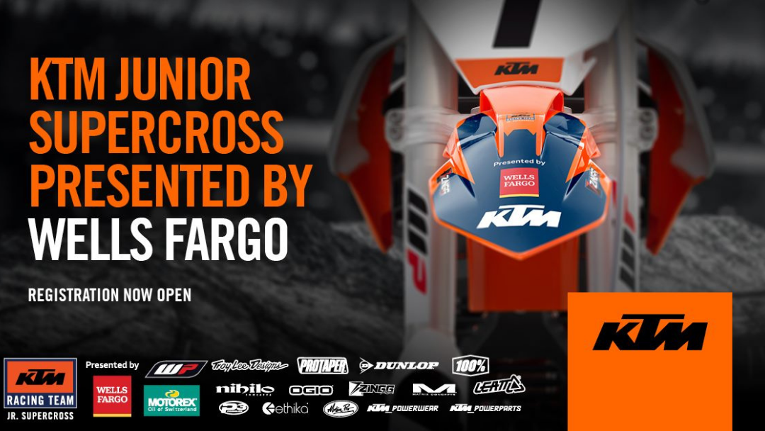 KTM NORTH AMERICA PROUDLY WELCOMES WELLS FARGO AS A SUPPORTING PARTNER OF KTM JUNIOR RACING SX PROGRAM